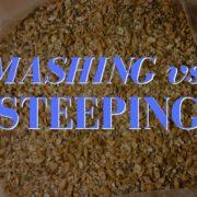 Mashing vs Steeping Grain