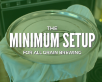 The Minimum All Grain Brewing Setup